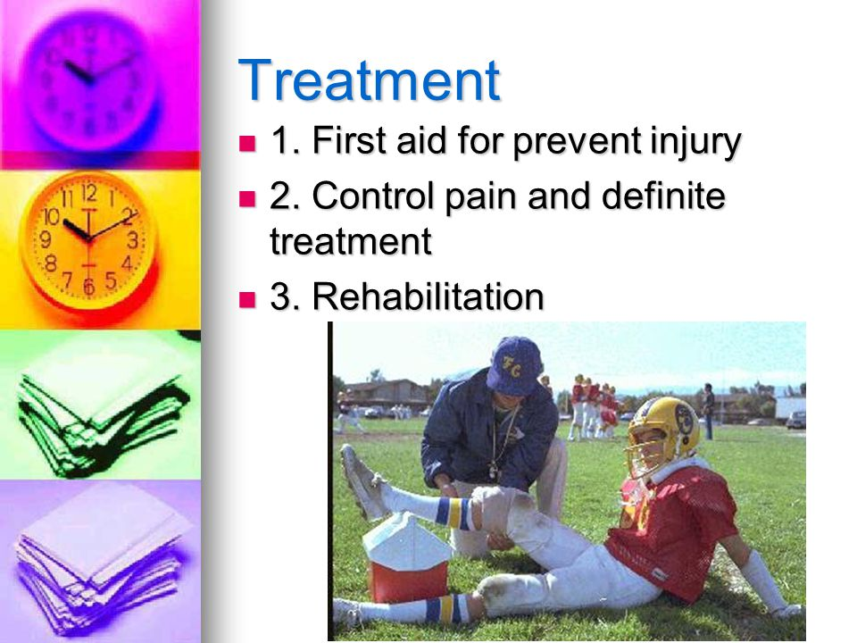 Treatment 1. First aid for prevent injury 1. First aid for prevent injury 2.