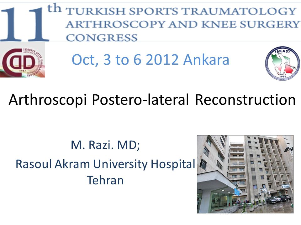 Oct, 3 to 6 2012 Ankara Arthroscopi Postero-lateral Reconstruction M.