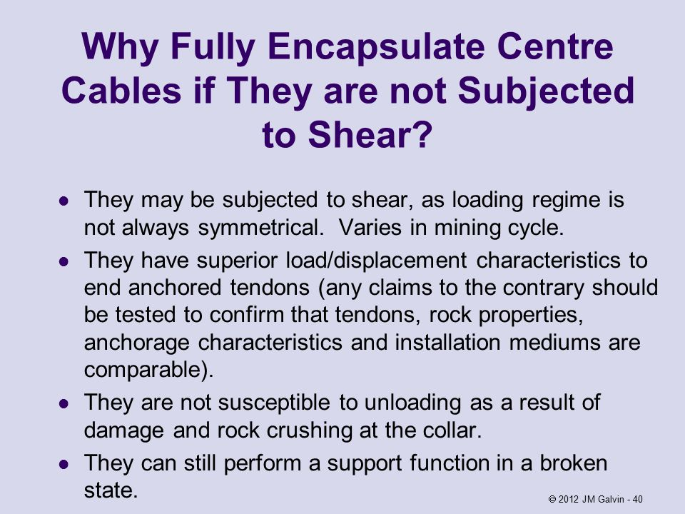 Why Fully Encapsulate Centre Cables if They are not Subjected to Shear.