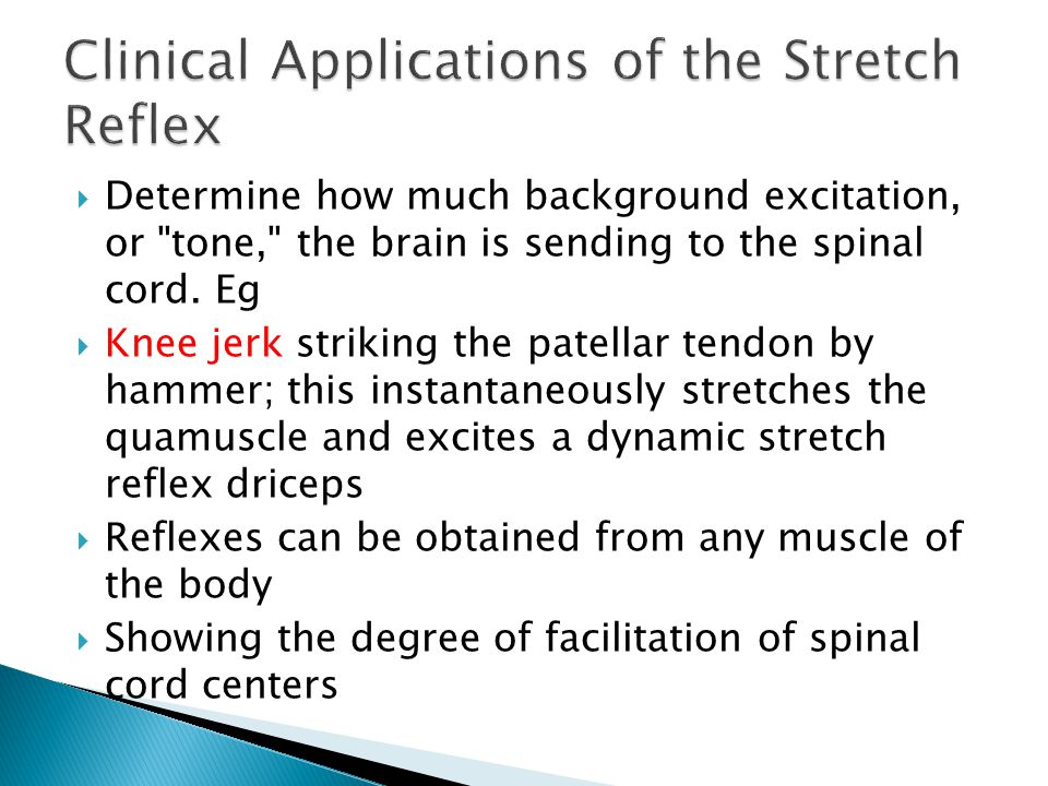  Determine how much background excitation, or tone, the brain is sending to the spinal cord.