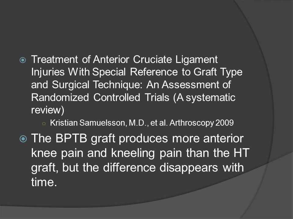  Treatment of Anterior Cruciate Ligament Injuries With Special Reference to Graft Type and Surgical Technique: An Assessment of Randomized Controlled
