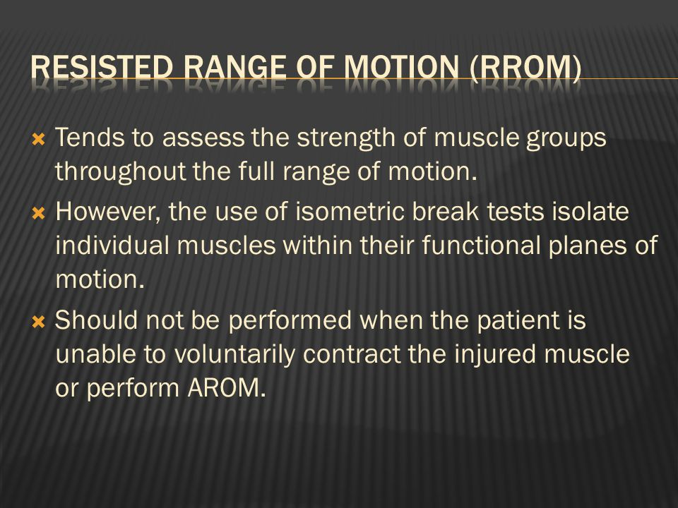  Tends to assess the strength of muscle groups throughout the full range of motion.