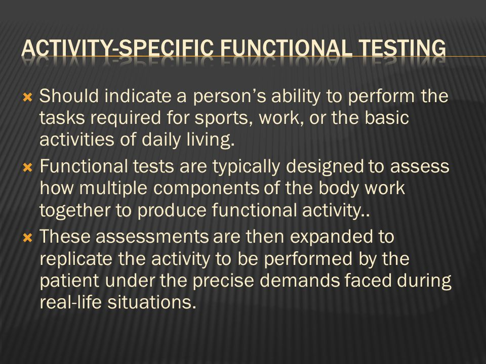  Should indicate a person's ability to perform the tasks required for sports, work, or the basic activities of daily living.