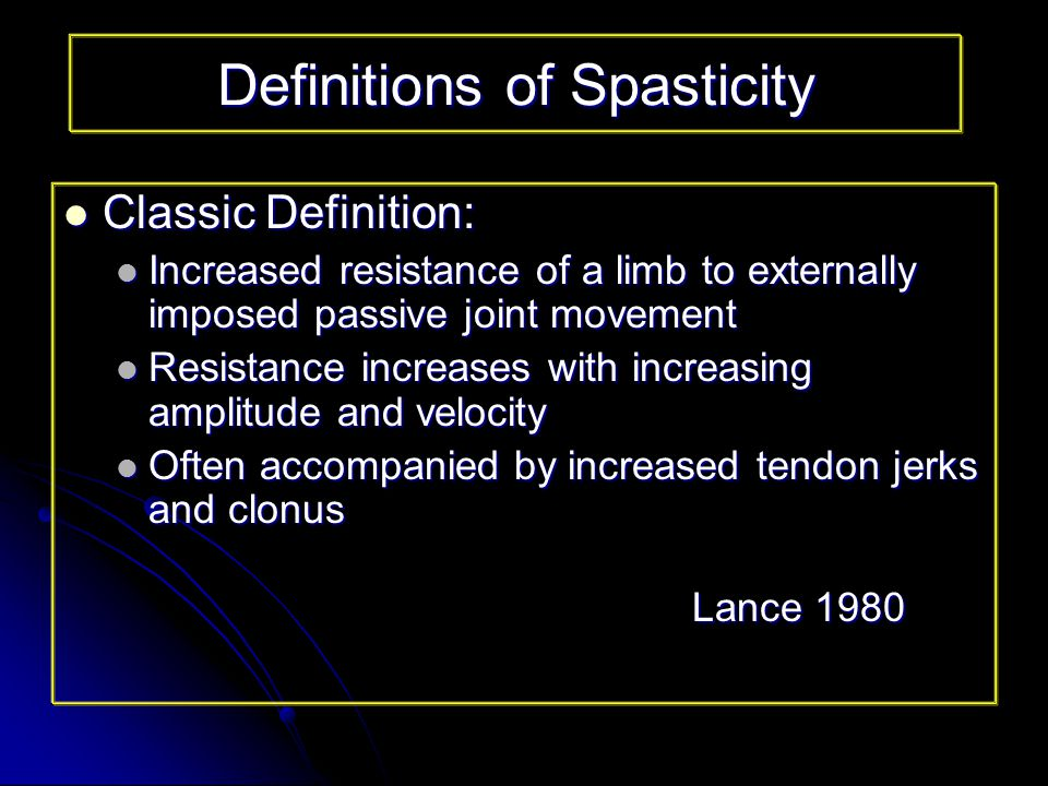 Spasticity Spasticity Spastic movements disorders Dietz 2003 Spastic movements disorders Dietz 2003 Clinical hypertonicity Ryerson 2003 Clinical hypertonicity Ryerson 2003
