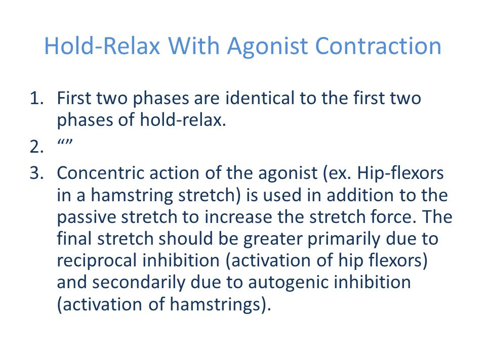 Hold-Relax With Agonist Contraction 1.First two phases are identical to the first two phases of hold-relax.