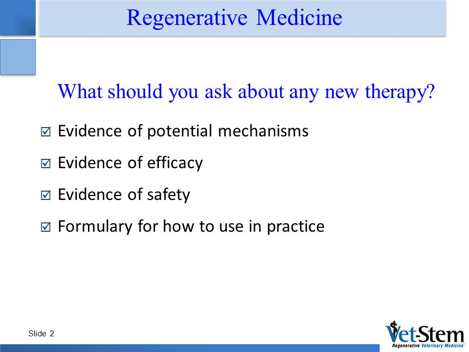 Slide 2  Evidence of potential mechanisms  Evidence of efficacy  Evidence of safety  Formulary for how to use in practice Regenerative Medicine Wh