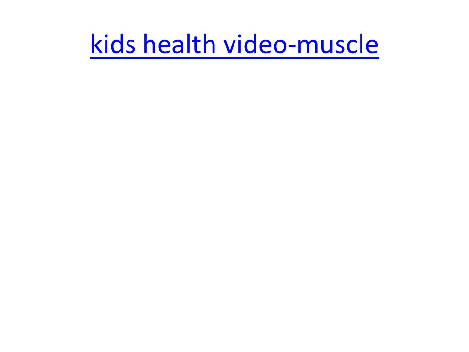 kids health video-muscle