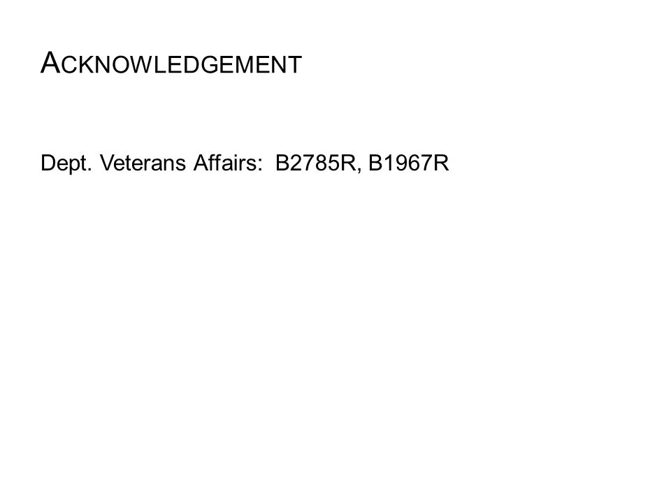 A CKNOWLEDGEMENT Dept. Veterans Affairs: B2785R, B1967R