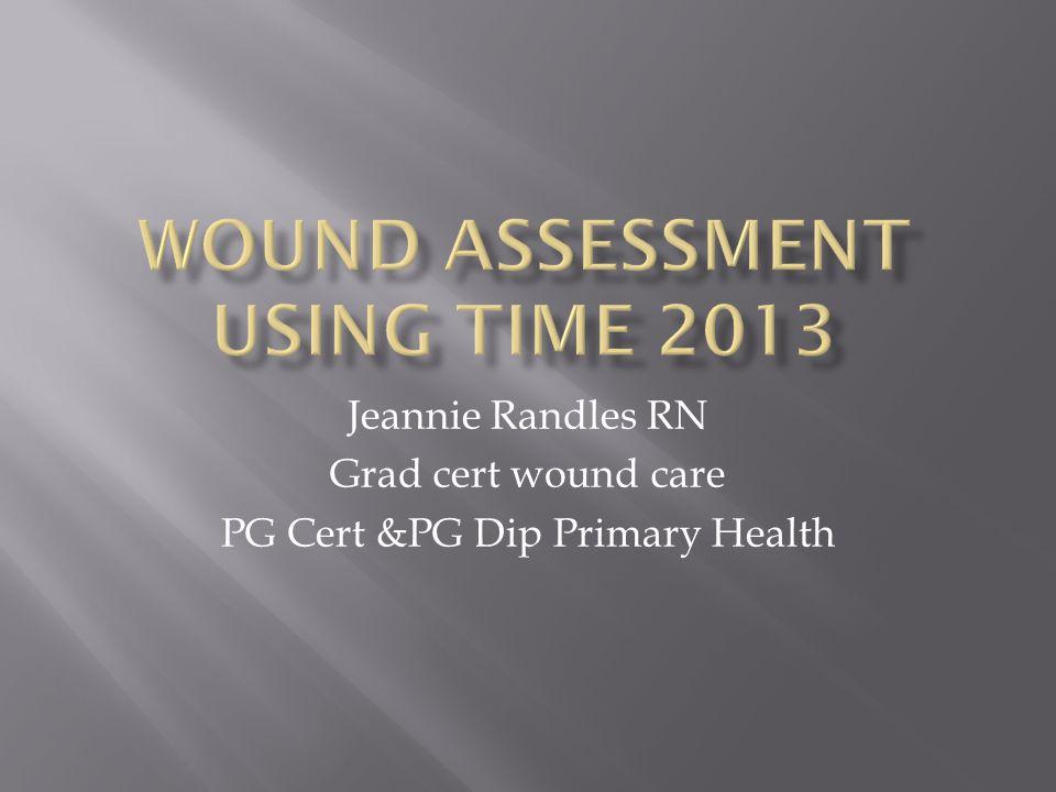 Jeannie Randles RN Grad cert wound care PG Cert &PG Dip Primary Health