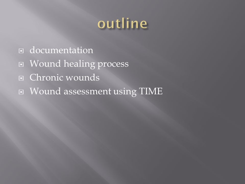  documentation  Wound healing process  Chronic wounds  Wound assessment using TIME