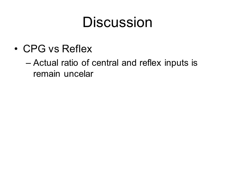 Discussion CPG vs Reflex –Actual ratio of central and reflex inputs is remain uncelar
