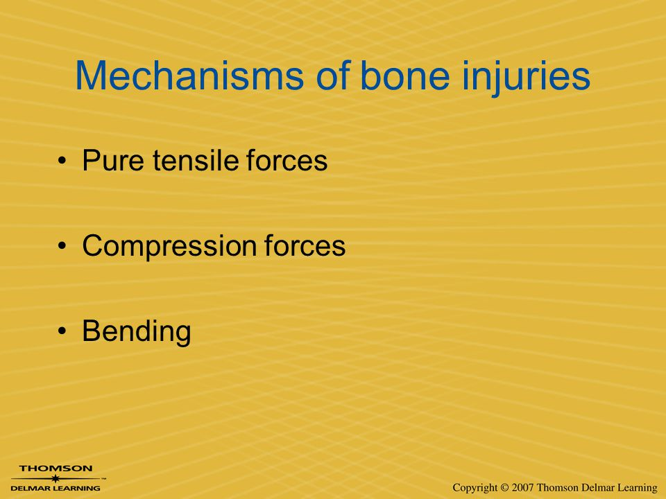 Mechanisms of bone injuries Pure tensile forces Compression forces Bending