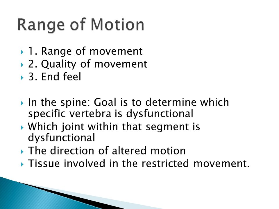  1. Range of movement  2. Quality of movement  3.