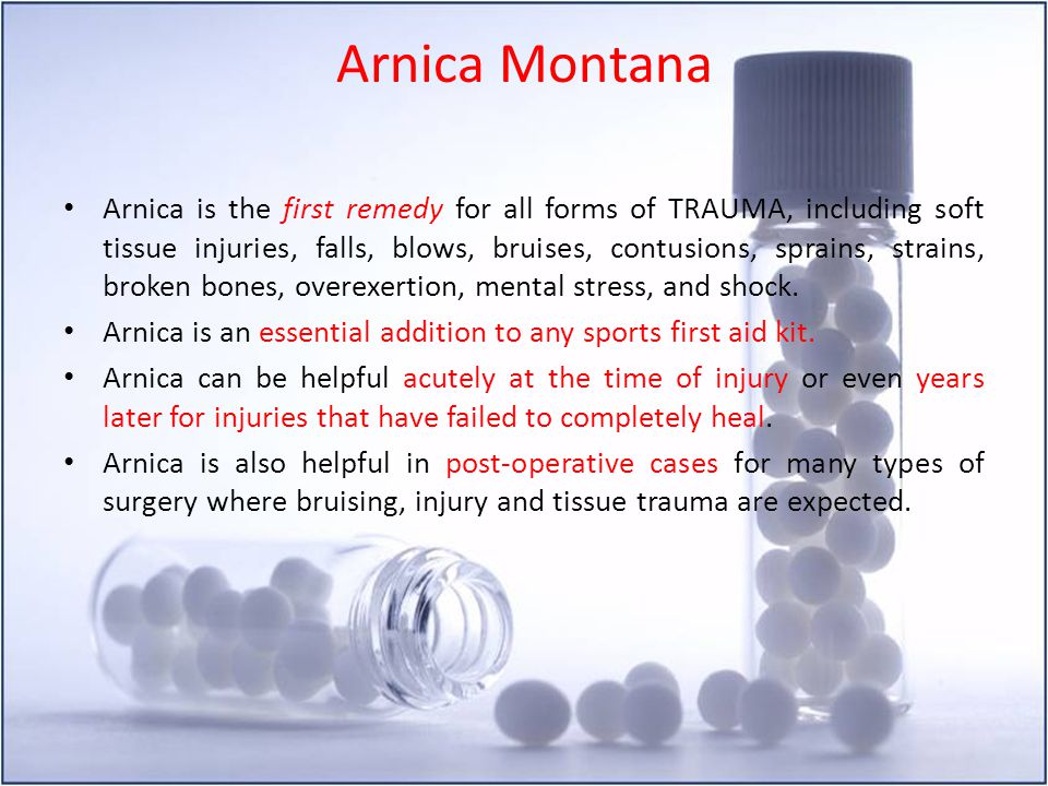 Arnica Montana Arnica is the first remedy for all forms of TRAUMA, including soft tissue injuries, falls, blows, bruises, contusions, sprains, strains
