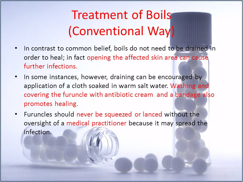 Treatment of Boils (Conventional Way) In contrast to common belief, boils do not need to be drained in order to heal; in fact opening the affected ski