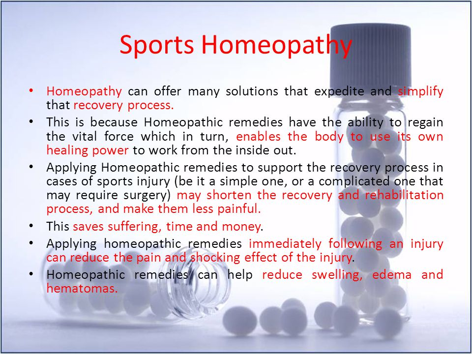 Sports Homeopathy Homeopathy can offer many solutions that expedite and simplify that recovery process. This is because Homeopathic remedies have the