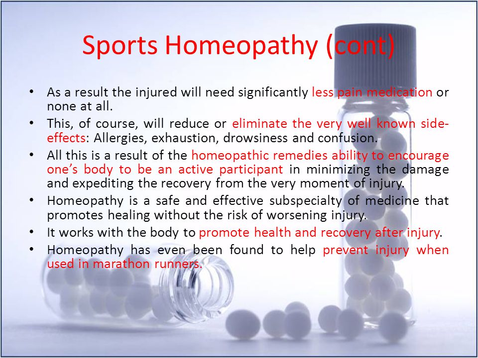 Sports Homeopathy (cont) As a result the injured will need significantly less pain medication or none at all. This, of course, will reduce or eliminat