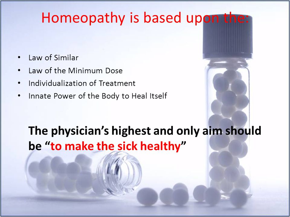 Homeopathy is based upon the: Law of Similar Law of the Minimum Dose Individualization of Treatment Innate Power of the Body to Heal Itself The physic