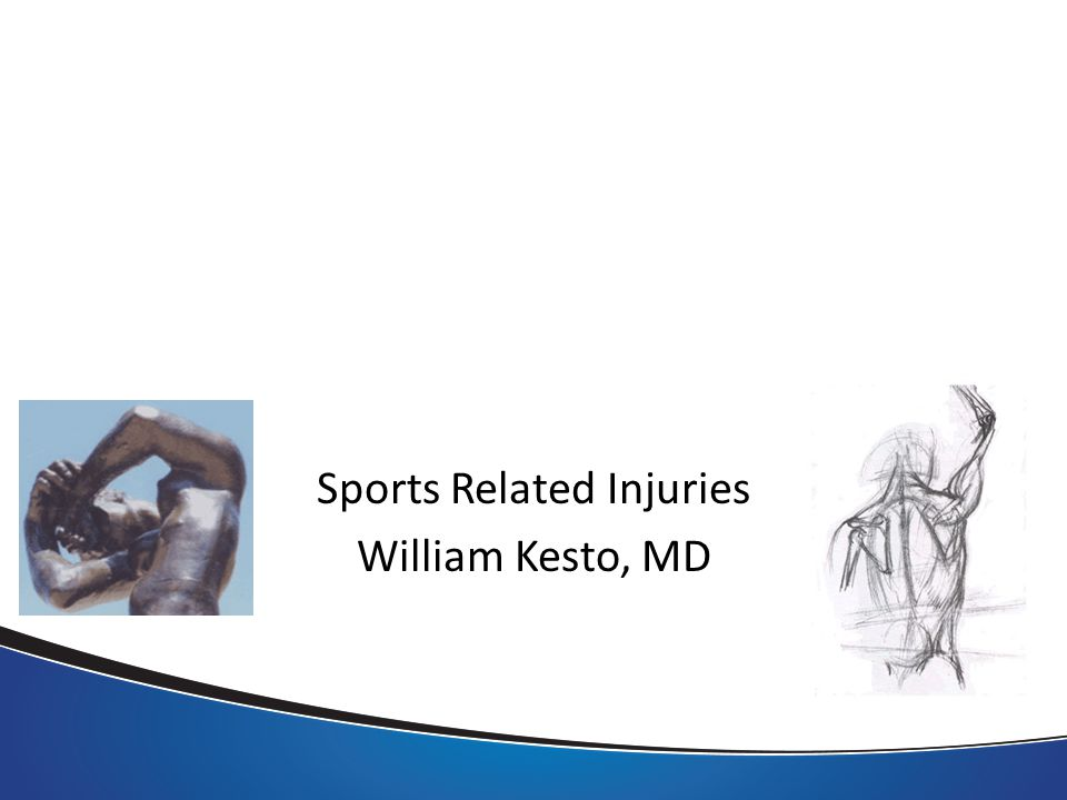 Sports Related Injuries William Kesto, MD