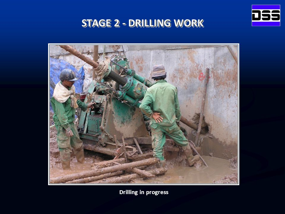 Drilling in progress STAGE 2 - DRILLING WORK