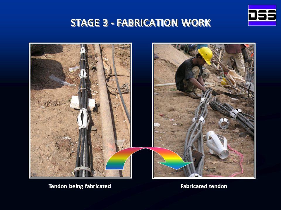 Tendon being fabricatedFabricated tendon STAGE 3 - FABRICATION WORK