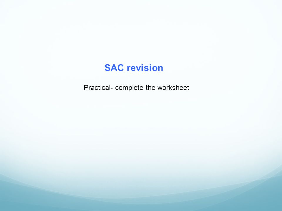 SAC revision Practical- complete the worksheet