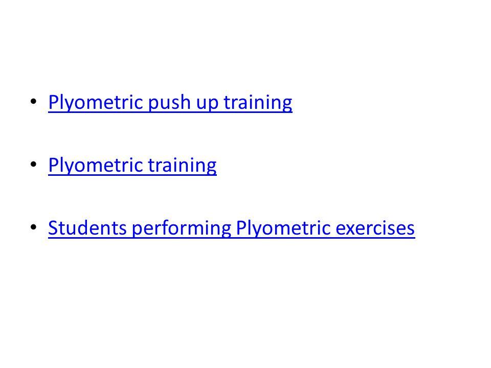 Plyometric push up training Plyometric training Students performing Plyometric exercises