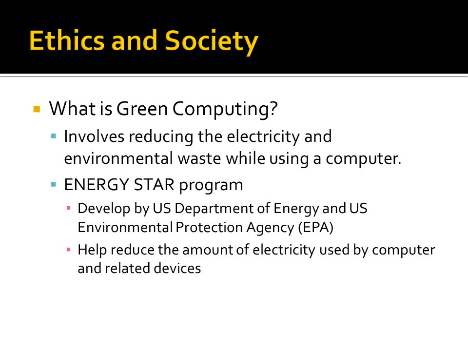  What is Green Computing.