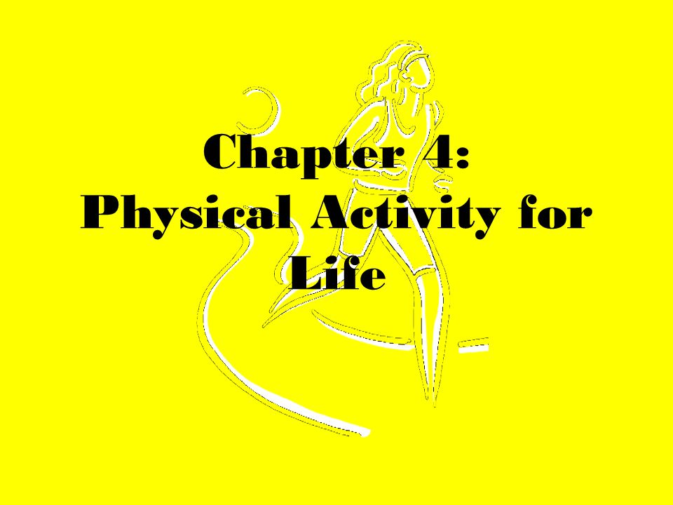 Chapter 4: Vocabulary 1)Physical Activity (P.A.)- is any form of movement that causes your body to use energy.