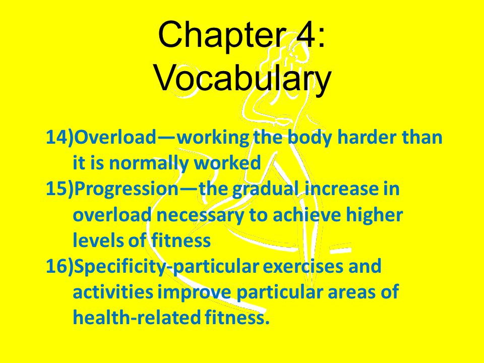 Chapter 4: Vocabulary 17) Warm-up—an activity that prepares the muscles for work 18) Workout—the part of an exercise program when the activity is performed at its highest peak 19) Cool-down—an activity that prepares the muscles to return to a resting state