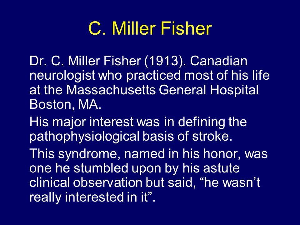 C. Miller Fisher Dr. C. Miller Fisher (1913).