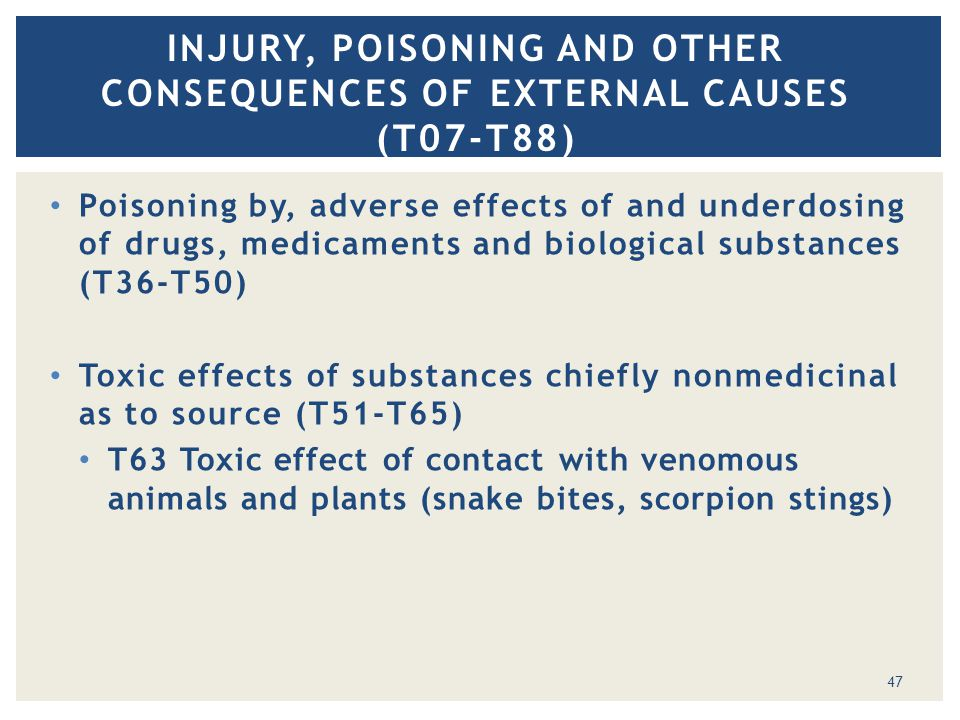 Poisoning by, adverse effects of and underdosing of drugs, medicaments and biological substances (T36-T50) Toxic effects of substances chiefly nonmedi