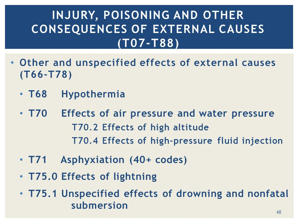 Other and unspecified effects of external causes (T66-T78) T68 Hypothermia T70 Effects of air pressure and water pressure T70.2 Effects of high altitu