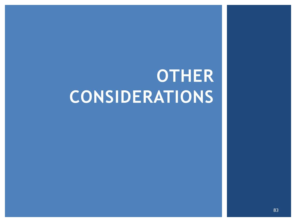 OTHER CONSIDERATIONS 83