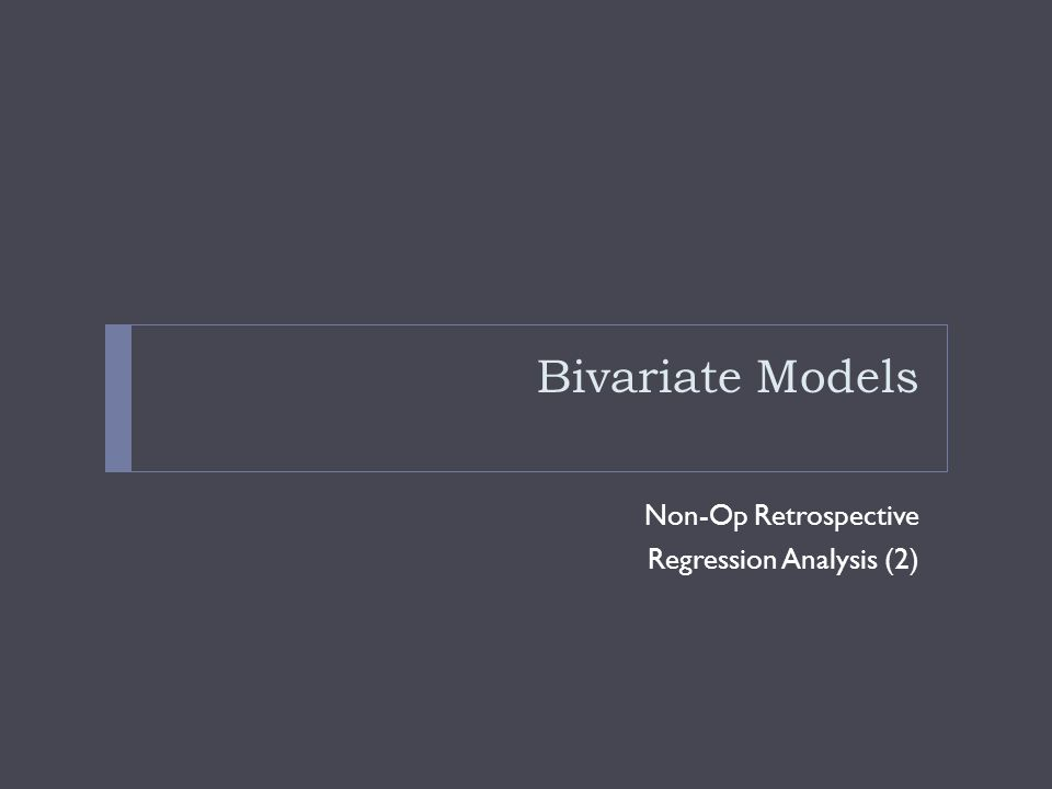 Bivariate Models Non-Op Retrospective Regression Analysis (2)
