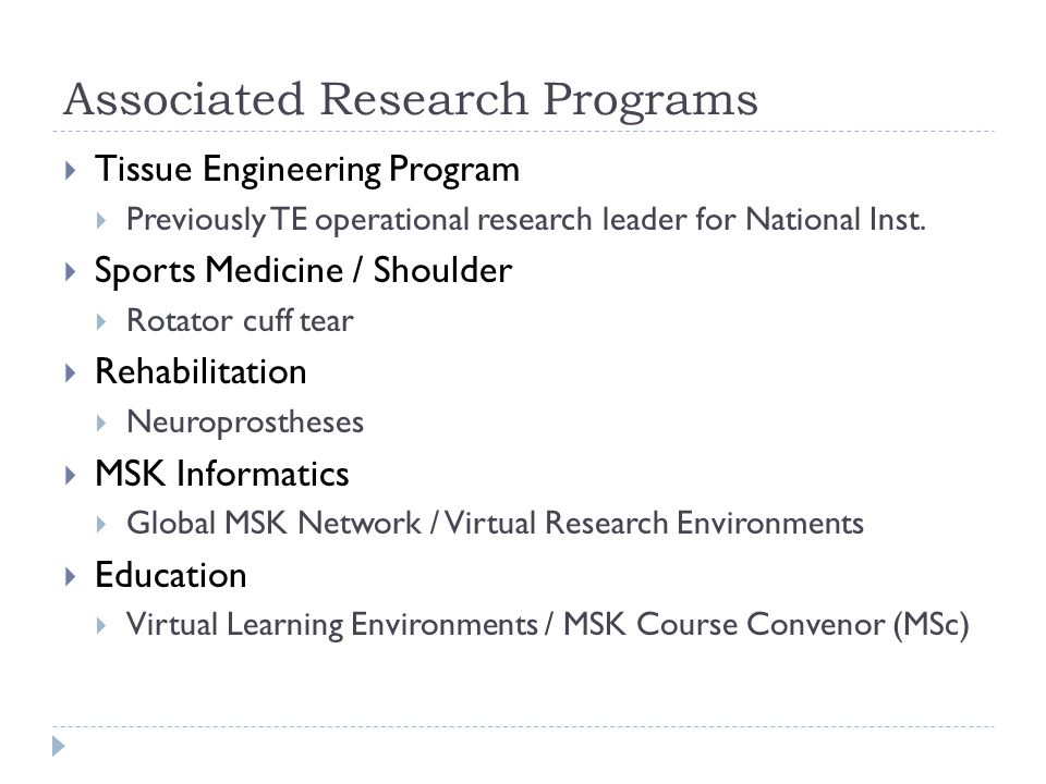 Associated Research Programs  Tissue Engineering Program  Previously TE operational research leader for National Inst.