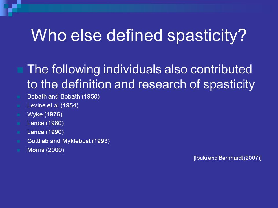 References Ibuki A, Bernhardt J.What is spasticity.