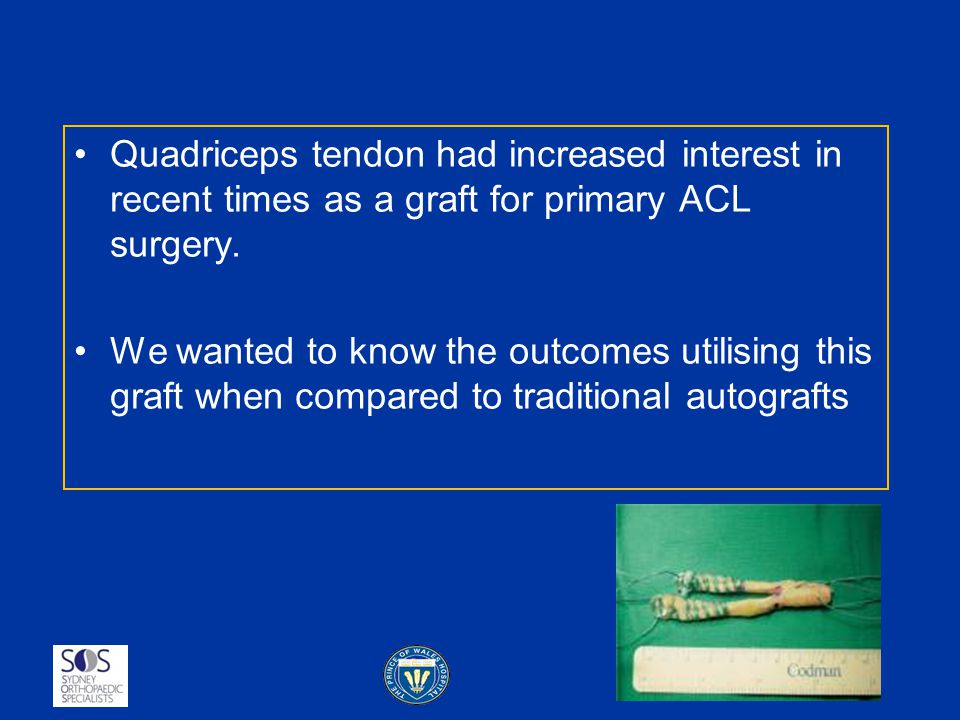 Quadriceps tendon had increased interest in recent times as a graft for primary ACL surgery. We wanted to know the outcomes utilising this graft when