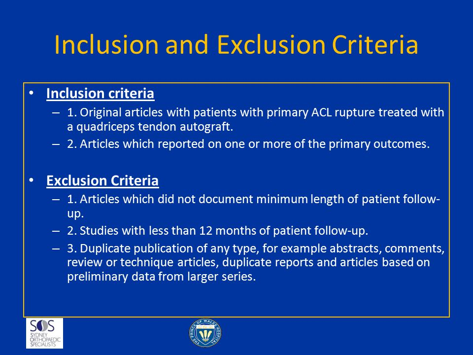 Inclusion and Exclusion Criteria Inclusion criteria – 1. Original articles with patients with primary ACL rupture treated with a quadriceps tendon aut