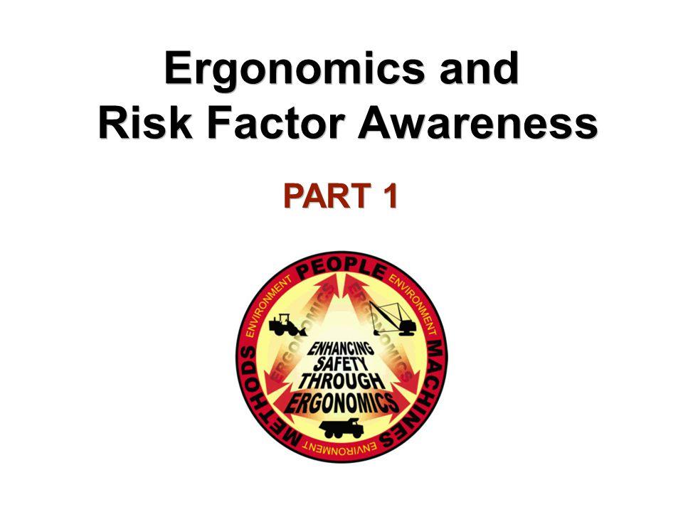 Ergonomics and Risk Factor Awareness PART 1
