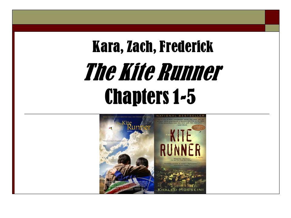The Kite Runner Chapters 1-5 Kara, Zach, Frederick