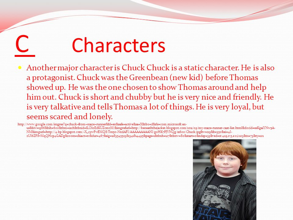 C Characters Another major character is Chuck Chuck is a static character.