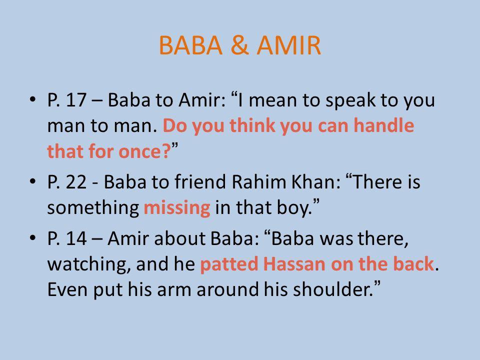 BABA & AMIR P. 17 – Baba to Amir: I mean to speak to you man to man.