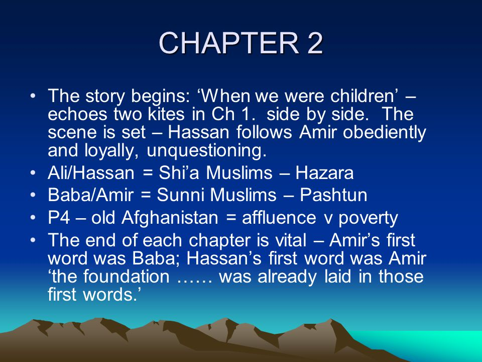 CHAPTER 2 The story begins: 'When we were children' – echoes two kites in Ch 1.
