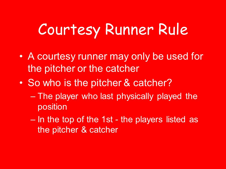 3rd Inning: # 8 will courtesy run for the pitcher, Adams Not legal.