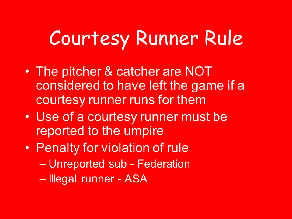 Courtesy Runner Rule This lineup management system –Let's you track everything you need to –Won't let you allow them to do anything wrong –Is simple and doesn't clutter your lineup card Let's use some courtesy runners