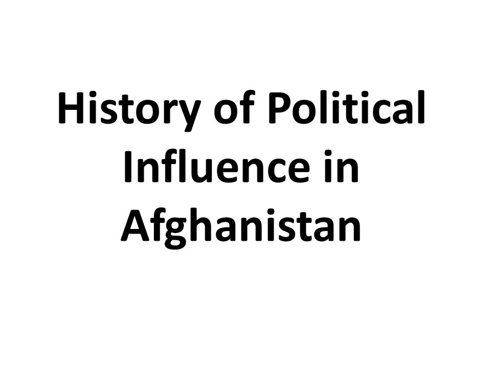 History of Political Influence in Afghanistan