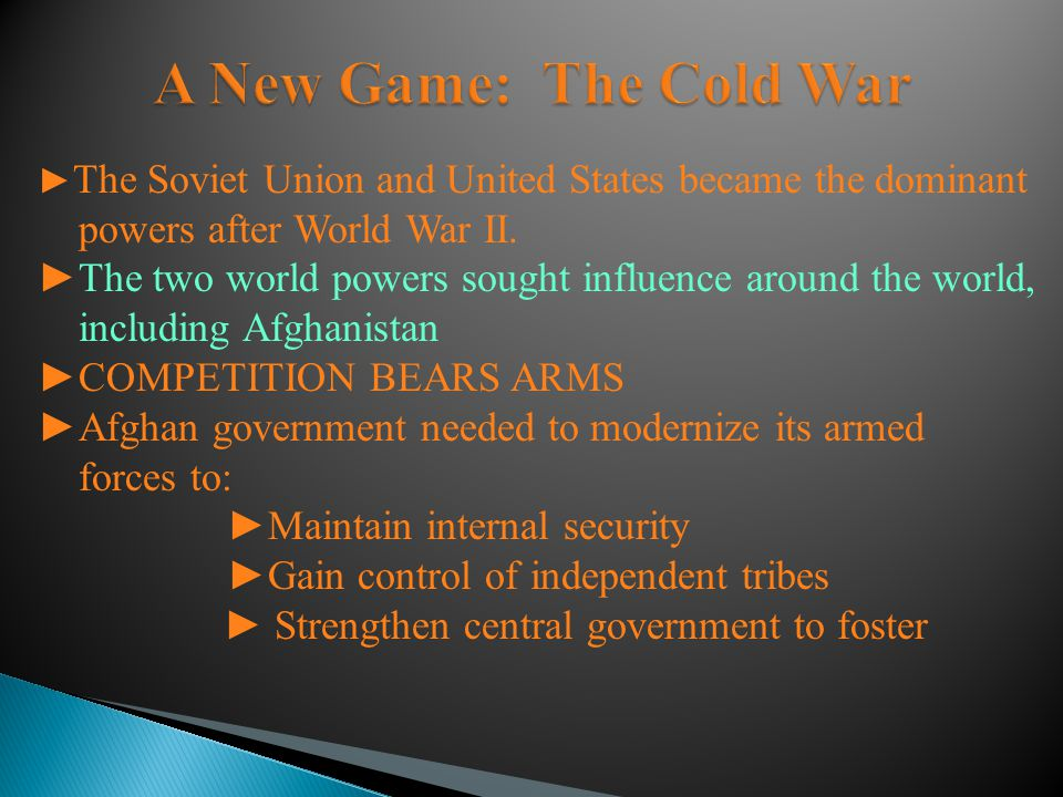 ► The Soviet Union and United States became the dominant powers after World War II. ►The two world powers sought influence around the world, including