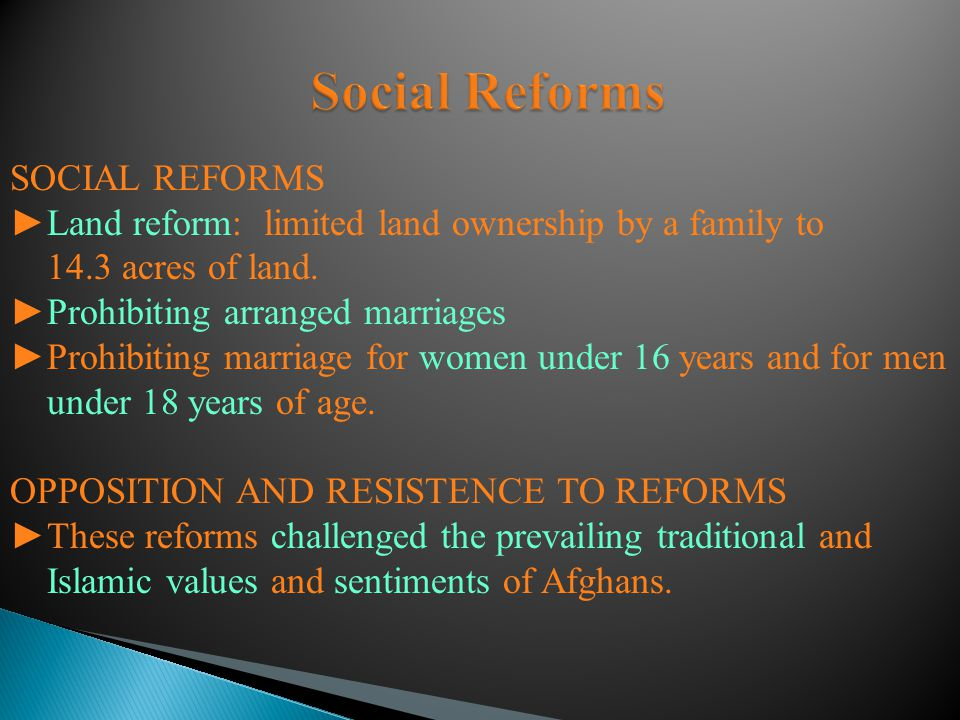 SOCIAL REFORMS ►Land reform: limited land ownership by a family to 14.3 acres of land. ►Prohibiting arranged marriages ►Prohibiting marriage for women