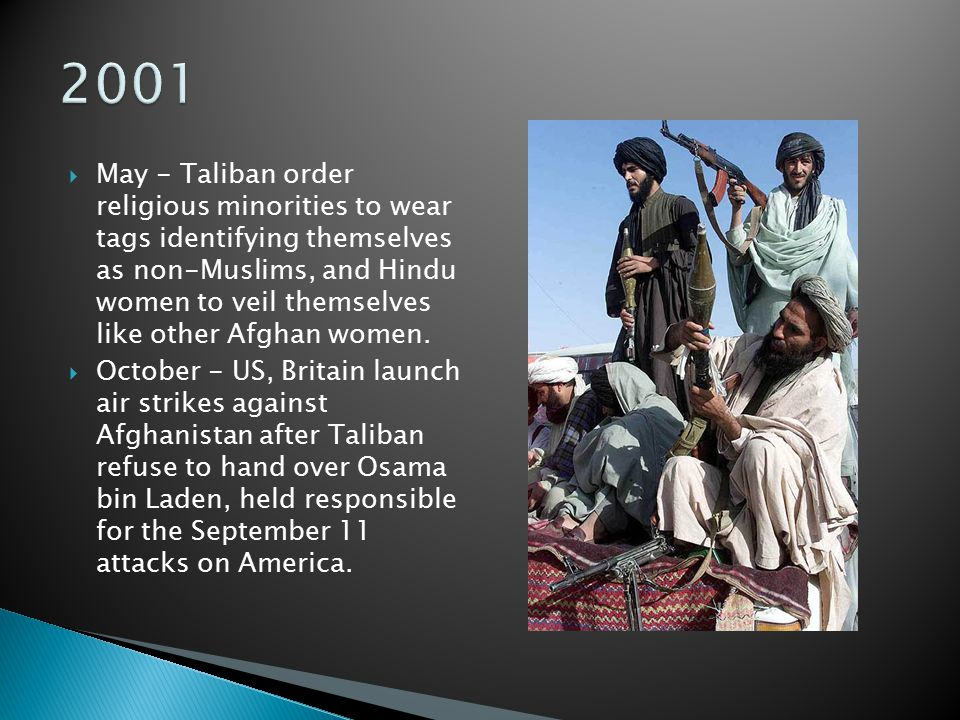  May - Taliban order religious minorities to wear tags identifying themselves as non-Muslims, and Hindu women to veil themselves like other Afghan wo